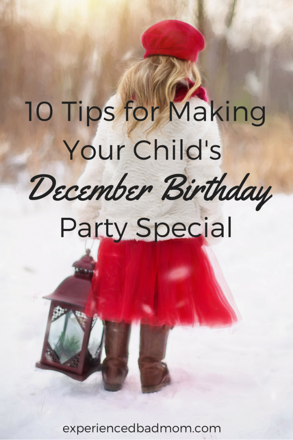 Christmas Birthday Party.10 Tips For Making Your Child S December Birthday Party